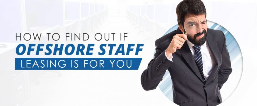 Is Offshore Staff Leasing For You