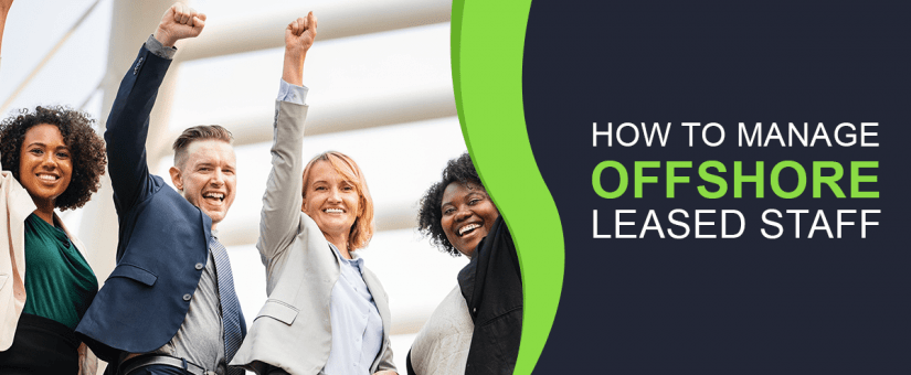 How To Manage Offshore Leased Staff