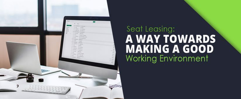 Seat Leasing Making A Good Working Environment