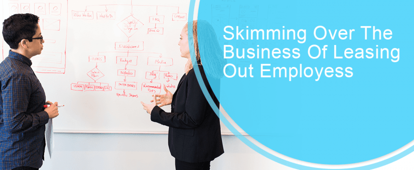 Skimming Over The Business Of Leasing Out Employees