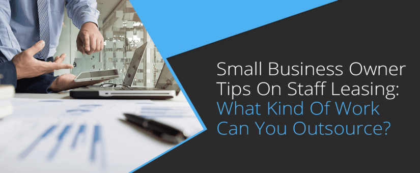 Staff Leasing Tips for Small Business Owners
