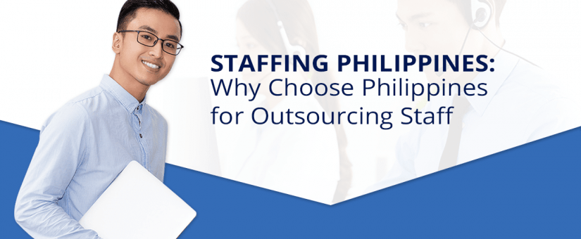 Staffing Philippines Why Choose Philippines For Outsourcing Staff